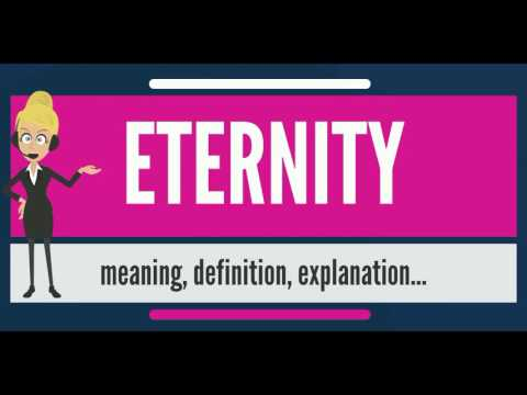 What is ETERNITY? What does ETERNITY mean? ETERNITY meaning, definition & explanation
