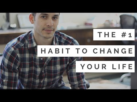 The #1 Habit That Will Change Your Life (Start Here)