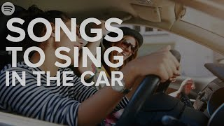 Spotify Playlist: Songs to sing in the car!