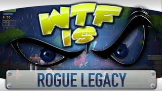 ► WTF Is... - Rogue Legacy ?