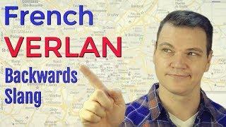 VERLAN - French Backwards Slang