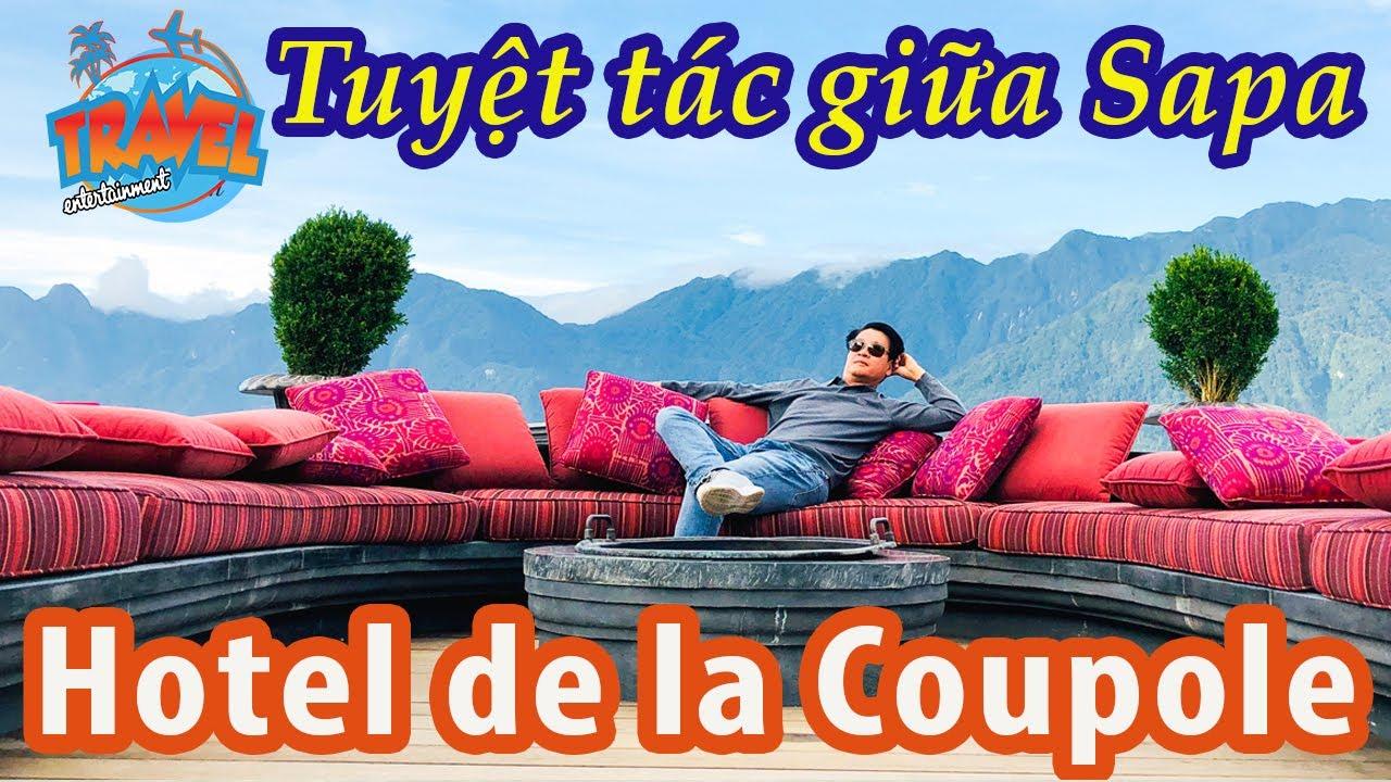 Sapa Trip – Phần #2 | Hotel de la Coupole – tuyệt tác giữa Sapa