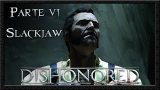 Dishonored - Parte 6 - Slackjaw - PT-BR 1080p 60fps Max Settings