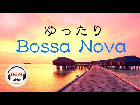 Chill Out Bossa Nova Guitar Music - Relaxing Music - Study & Work - Background Music