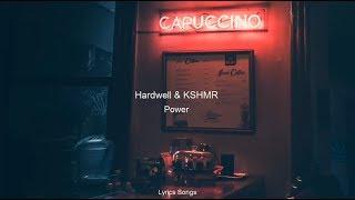 hardwell kshmr power mo falk remix lyrics