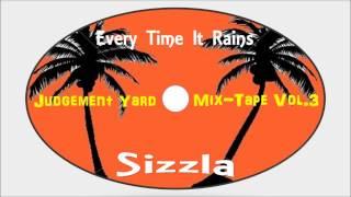 Sizzla-Every Time It Rains (Judgement Yard Mix-Tape Vol.3) Kalonji Records