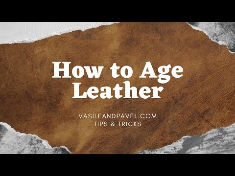 How To Age Leather - Vasile & Pavel Tips And Tricks