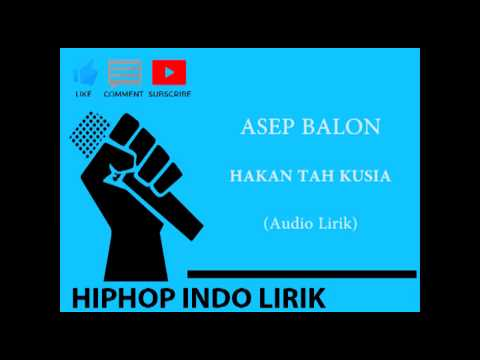 Lirik Asep Balon - Hakan Tah Ku Sia