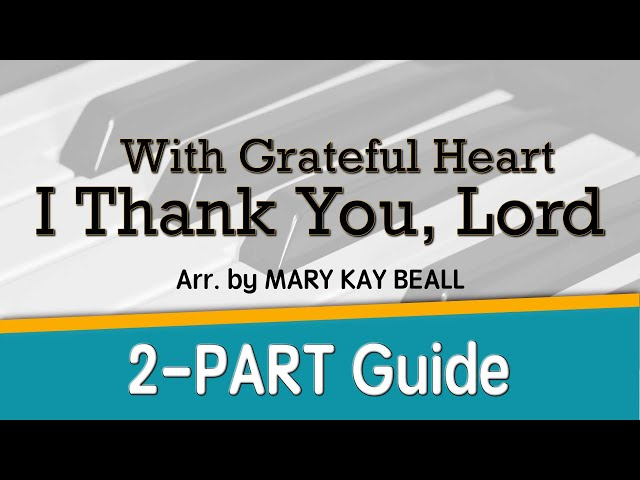 With Grateful Heart I Thank You, Lord (2-Part)