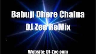 Babuji Dhere Chalna DJ Zee ReMix http://DJ-Zee.com