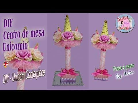 DIY - CENTRO DE MESA UNICORNIO PARA CUMPLEAÑOS