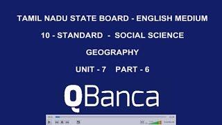 qbanca   tamilnadu state board   10th std  social science geography  english medium  unit 7  part 6