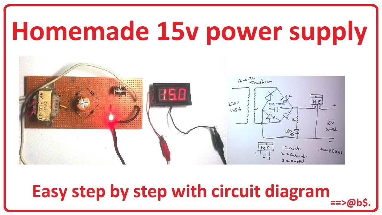 how to make 15v power supply easy at home step by step with circuit diagram [ 1280 x 720 Pixel ]