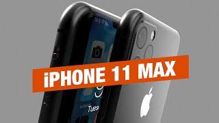 Это - iPhone 11 MAX: экран 120 ГЦ и тройная камера!