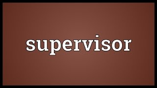 Supervisor Meaning