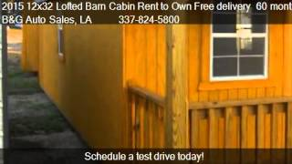 2015 12x32 lofted barn cabin rent to own free delivery 60 m