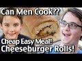 Can Men Cook?? Cheap Easy Meal - Cheeseburger Roll Ups!