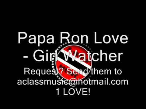 Papa Ron Love - Girl Watcher