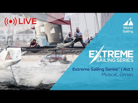 LIVE Sailing | Extreme Sailing Series™ - Act 1 | Muscat, Oman | Friday 16 March 2018