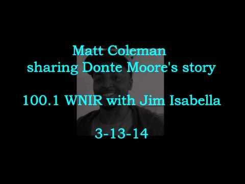 Matt Coleman's interview, Donte Moore