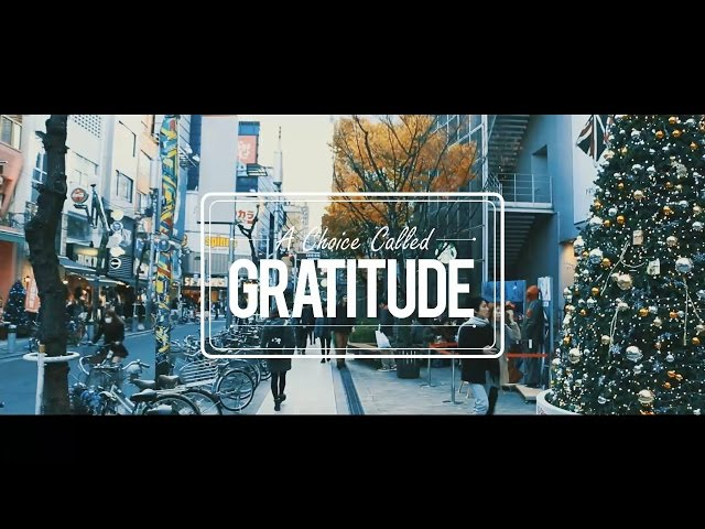 A choice called Gratitude