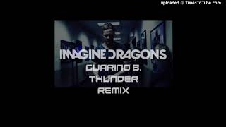 Imagine Dragons - Thunder Remix By Guarino B.