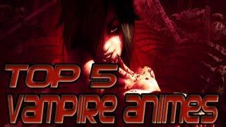Top 5 Vampire Animes - [HD]
