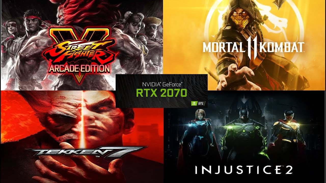 Gerforce Rtx 2070 Performance 4k Street Fight V Mortal Kombat 11 Tekken 7 Injustice 2 Youtube