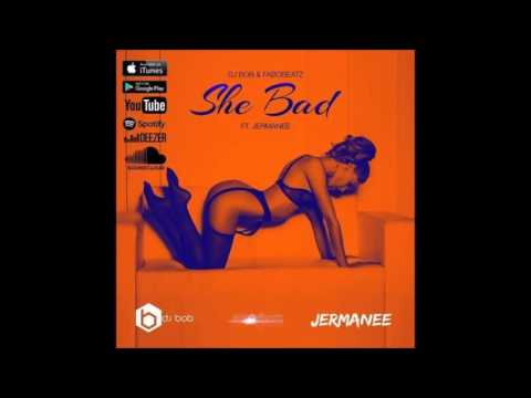 DJ Bob & Fabobeatz Feat. Jermanee - She Bad (Prod. by Dj Bob & Fabobeatz) (New Hot RNBass Music)