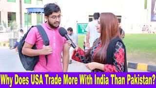 Why Does USA Trade More with INDIA Than PAKISTAN ??? | Pakistani Public Reaction | Sana Amjad