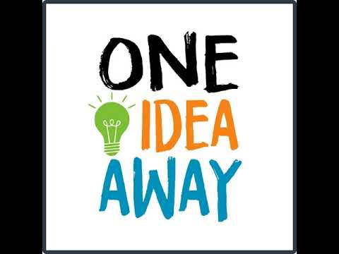 The Meaningful Way is Now One Idea Away Podcast