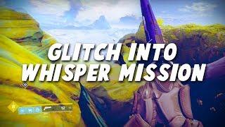 Destiny 2: Glitch into the Whisper Mission! (Solo Any Class)