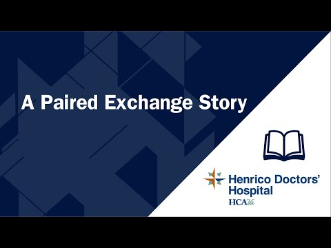 A Paired Exchange Story - The Virginia Transplant Center - Henrico Doctors' Hospital