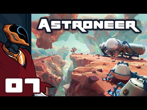 Let's Play Astroneer - PC Gameplay Part 7 - Pack Your Bags, We're Goin To Space!