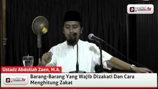 Barang-barang yang wajib di zakati dan cara menghitung zakat - Abdullah Zaen