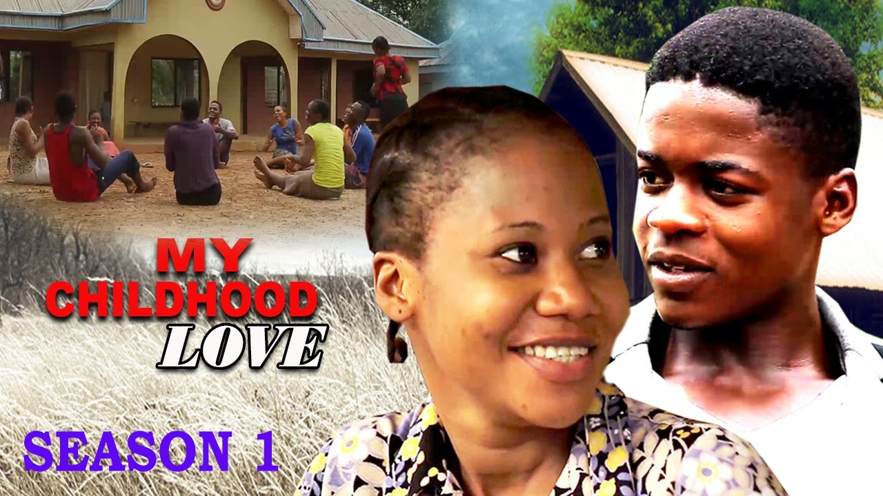 Download My Childhood Love Season 1   -  2016 Latest Nigerian Nollywood Movie