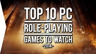 Top 10 PC ►RPG◄ Games to Watch in 2014!