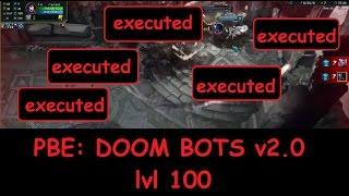 [PBE] DOOM BOTS v2.0 lvl 100 WIN