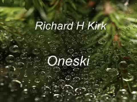 Richard H Kirk - Oneski