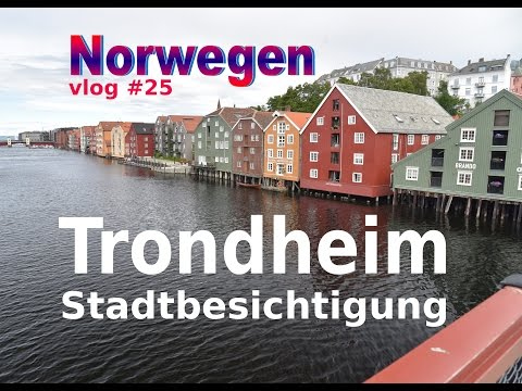 Skandinavien Rundreise: TRONDHEIM (vlog #25)