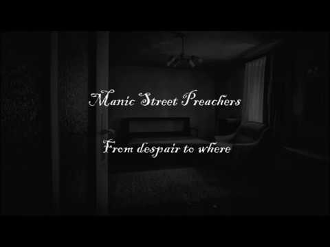 Manic Street Preachers - From despair to where (lyrics)