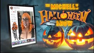 The Michelle Halloween Show!