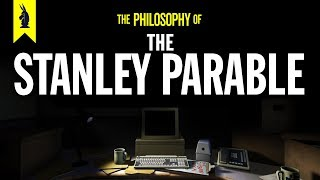 The Philosophy of The Stanley Parable and The Beginner's Guide – Wisecrack Edition