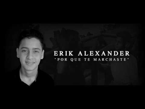 letra-por-que-te-marchaste-erik-alexander-estudio-yahir-casillas