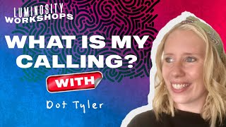 Dot Tyler - What is my calling - LSL2021 Workshops (Monday 2nd August)