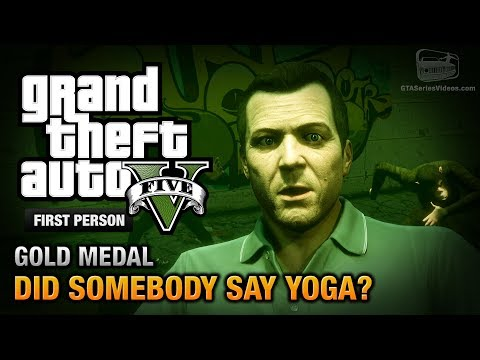 GTA 5 - Mission #26 - Did Somebody Say Yoga? [First Person Gold Medal Guide - PS4]