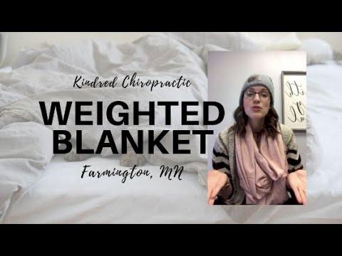 Weighted Blankets - Farmington Minnesota Chiropractor