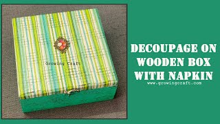 375. DECOUPAGE ON WOODEN BOX - DECOUPAGE FOR BEGINNERS - DECOUPAGE WITH NAPKIN - GROWING CRAFT