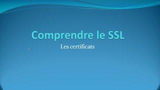 2 - Les certificats - Comprendre comment marche le SSL
