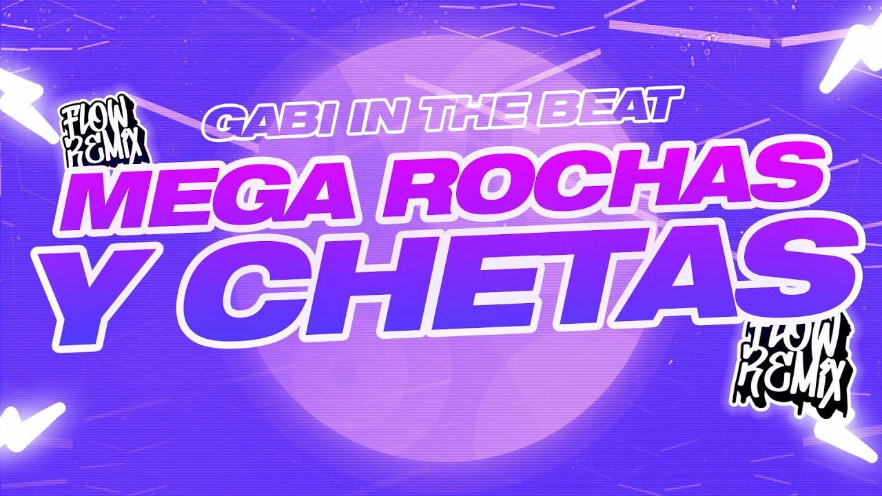 MEGA ROCHAS Y CHETAS - Gabi in the Beat (Flow Remix 2020)